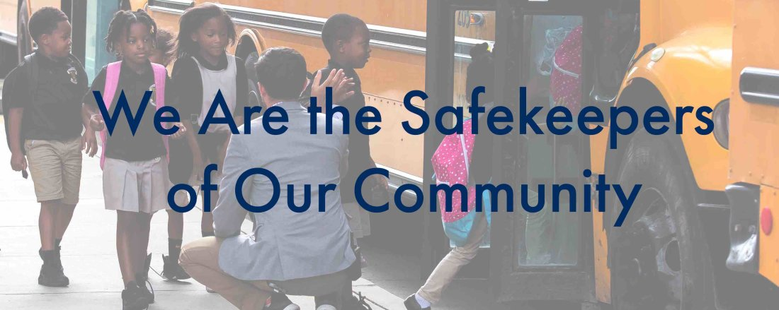 We Are the Safekeepers of Our Community